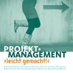 Projektmanagement leicht gemacht (3. überarbeitete Auflage)